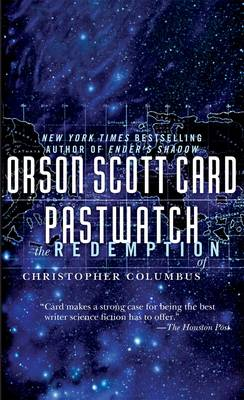 a review of orson scott cards book pastwatch Chapter one the governor there was only one time when columbus despaired  of making his voyage it was the night of august 23rd, in the port of las palmas.