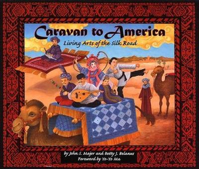 Caravan to America: Living Arts of the Silk Road (Paperback)