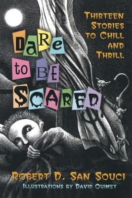 Dare to Be Scared: Thirteen Stories to Chill and Thrill - Dare to Be Scared (Hardback)