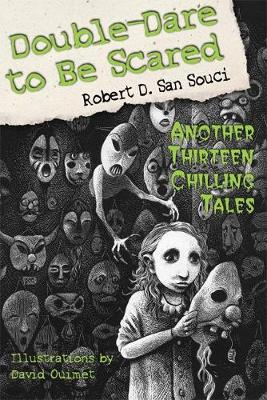 Double-Dare to Be Scared: Another Thirteen Chilling Tales - Dare to Be Scared (Hardback)
