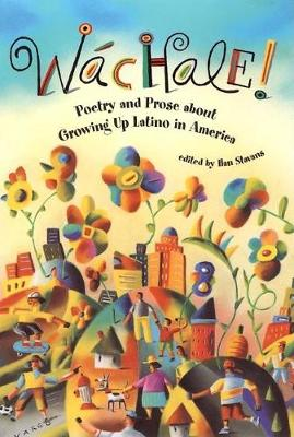 Wachale!: Poetry and Prose about Growing Up Latino in America (Hardback)