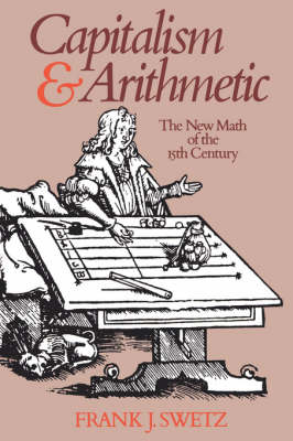 Capitalism and Arithmetic: The New Math of the Fifteenth Century (Paperback)