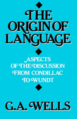 The Origin of Language: Aspects of the Discussion from Condillac to Wundt (Paperback)