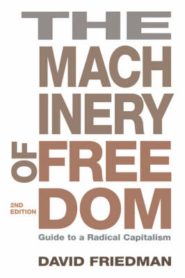 Machinery of Freedom: Guide to a Radical Capitalism (Paperback)