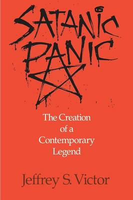 Satanic Panic: The Creation of a Contemporary Legend (Paperback)