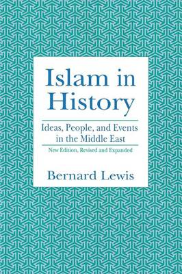 Islam in History: Ideas, Men and Events in the Middle East (Paperback)