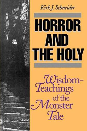 Horror and the Holy: Wisdom-Teachings of the Monster Tale (Hardback)