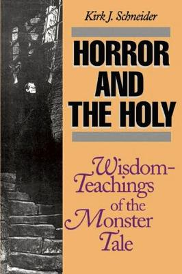 Horror and the Holy: Wisdom-Teachings of the Monster Tale (Paperback)