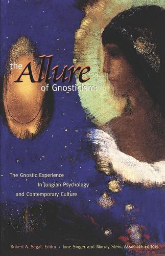 The Allure of Gnosticism: The Gnostic Experience in Jungian Philosophy and Contemporary Culture (Hardback)