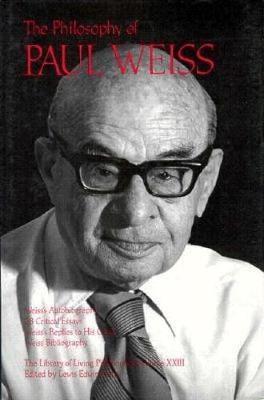 The Philosophy of Paul Weiss, Volume 23 (Hardback)