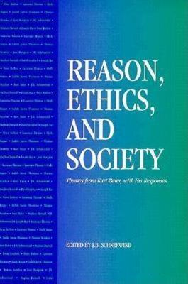 Reason, Ethics, and Society: Themes From Kurt Baier, With His Responses (Paperback)