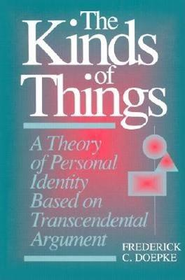 The Kinds of Things: A Theory of Personal Identity Based on Transcendental Argument (Paperback)