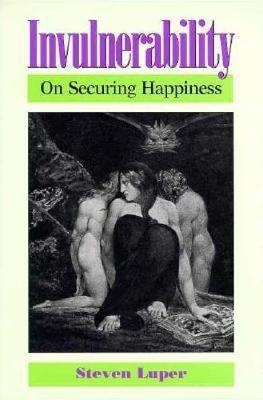 Invulnerability: On Securing Happiness (Paperback)