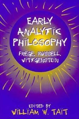 Early Analytic Philosophy: Frege, Russell, Wittgenstein (Paperback)
