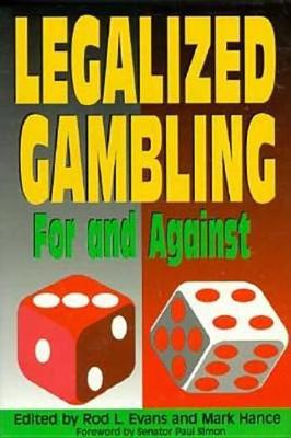 Legalized Gambling: For and Against (Hardback)