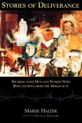 Stories of Deliverance: Speaking with Men and Women Who Rescured Jews from the Holocaust` (Paperback)