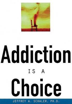 Addiction Is a Choice (Hardback)