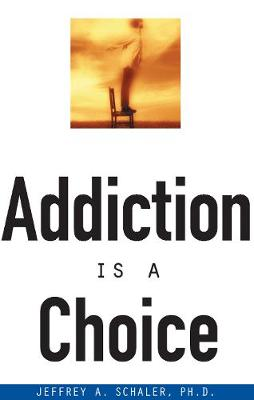 Addiction Is a Choice (Paperback)