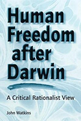 Human Freedom After Darwin: A Critical Rationalist View (Paperback)