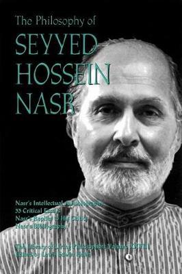 The Philosophy of Seyyed Hossein Nasr - Library of Living Philosophers (Hardback)