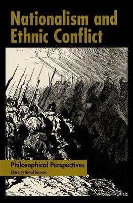 Nationalism and Ethnic Conflict: Philosophical Perspectives (Hardback)