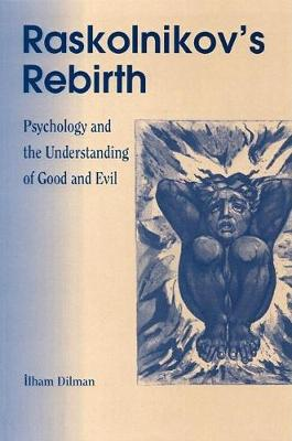 Raskolnikov's Rebirth: Psychology and the Understanding of Good and Evil (Paperback)