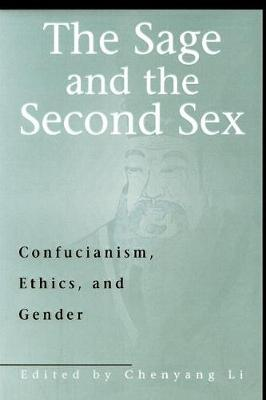 The Sage and the Second Sex: Confucianism, Ethics, and Gender (Hardback)