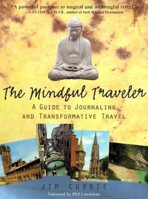The Mindful Traveler: A Guide to Journaling and Transformative Travel (Paperback)