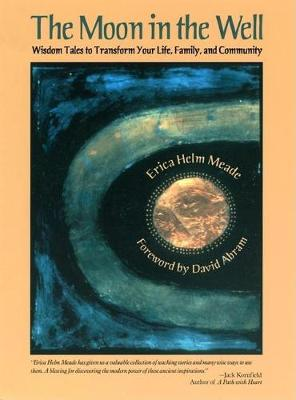 The Moon in the Well: Wisdom Tales to Transform Your Life, Family, and Community (Paperback)