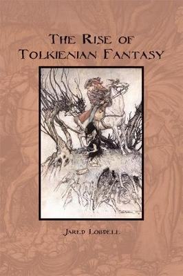 The Rise of Tolkienian Fantasy (Paperback)