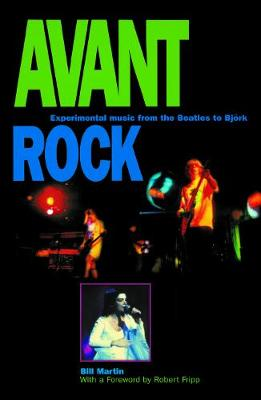 Avant Rock: Experimental Music from the Beatles to Bjork (Paperback)