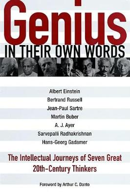 Genius in Their Own Words: The Intellectual Journeys of Seven Great 20th-Century Thinkers (Paperback)