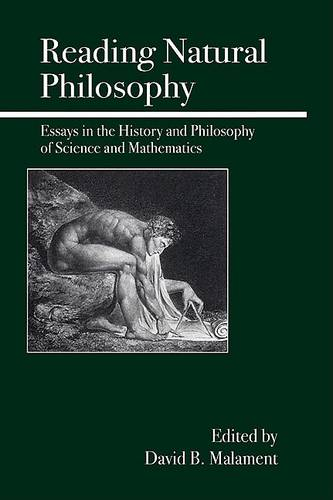 Reading Natural Philosophy: Essays in the History and Philosophy of Science and Mathematics (Hardback)