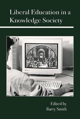 Liberal Education in a Knowledge Society (Hardback)