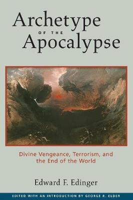 Archetype of the Apocalypse: Divine Vengeance, Terrorism, and the End of the World (Paperback)