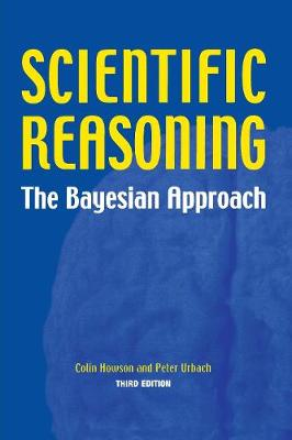 Scientific Reasoning: The Bayesian Approach (Paperback)