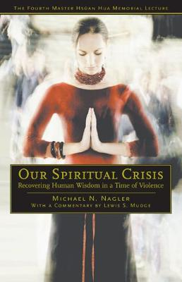 Our Spiritual Crisis: Recovering Human Wisdom in a Time of Violence (Paperback)