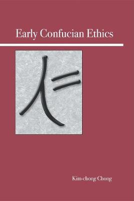 Early Confucian Ethics (Paperback)