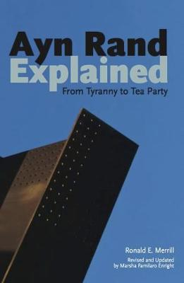 Ayn Rand Explained: From Tyranny to Tea Party (Paperback)