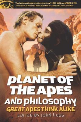 Planet of the Apes and Philosophy: Great Apes Think Alike - Popular Culture & Philosophy (Paperback)