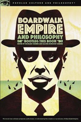Boardwalk Empire and Philosophy: Bootleg This Book (Paperback)