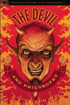 The Devil and Philosophy: The Nature of His Game - Popular Culture and Philosophy 83 (Paperback)