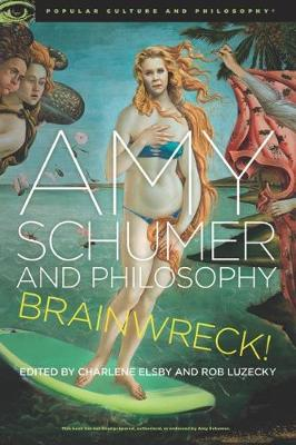Amy Schumer and Philosophy (Paperback)