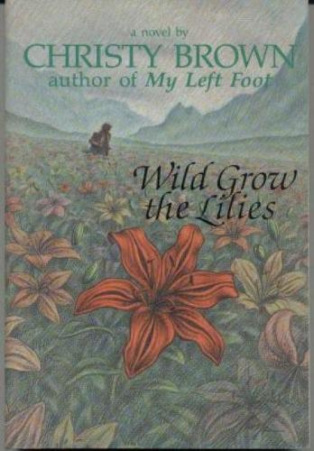 Wild Grow the Lilies (Paperback)