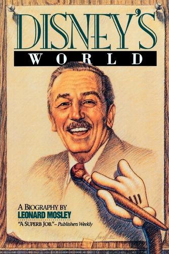 Disney's World: A Biography (Paperback)