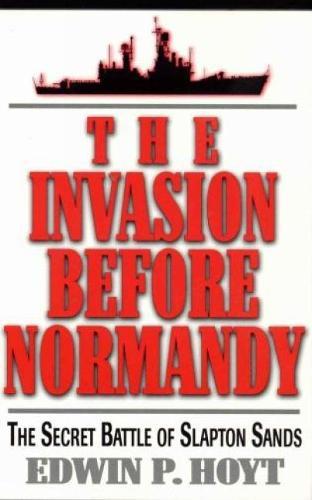 The Invasion Before Normandy: The Secret Battle of Slapton Sands (Paperback)