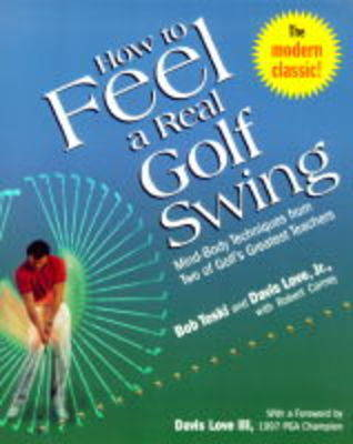 How To Feel A Real Golf Swing (Paperback)