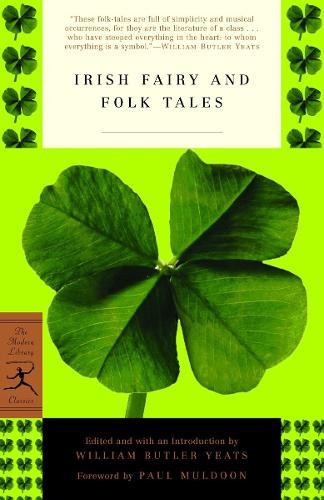 Irish Fairy and Folk Tales - Modern Library Classics (Paperback)