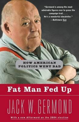 Fat Man Fed Up: How American Politics Went Bad (Paperback)