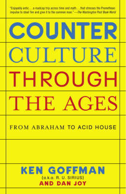 Counterculture Through The Ages: From Abraham to Acid House (Paperback)